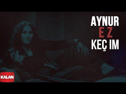 Aynur - Ez Keç Im [ Nûpel © 2006 Kalan Müzik ] indir