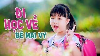 Đi Học Về ♪ Bé Mai Vy ♪ Nhạc Thiếu Nhi Cho Bé Sôi Động ♪ Nhacpro Kids - Music For Kids
