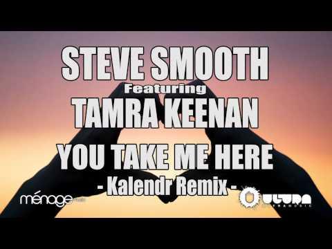 Steve Smooth feat. Tamra Keenan - You Take Me Here (Kalendr Remix) (Cover Art)