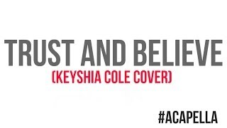 KEYSHIA COLE - TRUST & BELIEVE (DiiJai Cover)