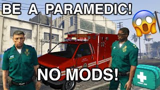 HOW TO BE A PARAMEDIC IN GTA 5! NO MODS
