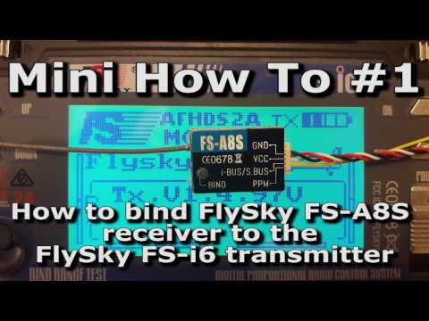 #1 Mini How to bind FlySky FS-A8S micro receiver to the FlySky FS-i6 transmitter