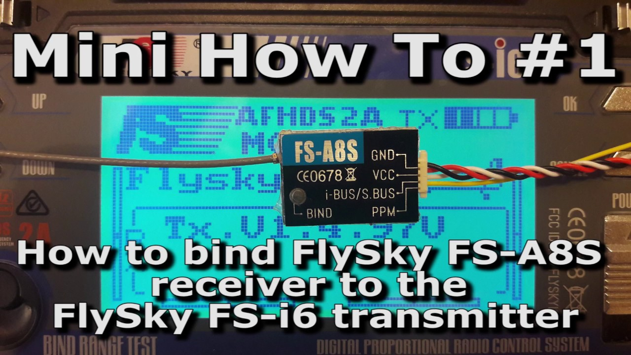 1 Mini How To Bind Flysky Fs A8s Micro Receiver To The