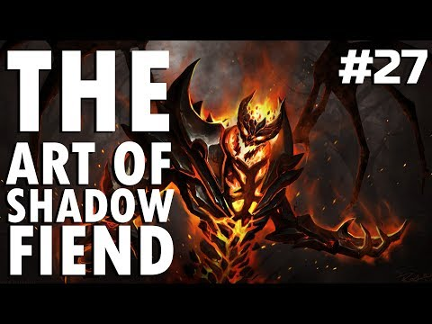 Dota 2 The Art of Shadow Fiend - EP. 27