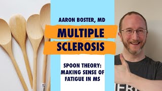Spoon Theory: Making Sense of Fatigue in Multiple Sclerosis [2018]