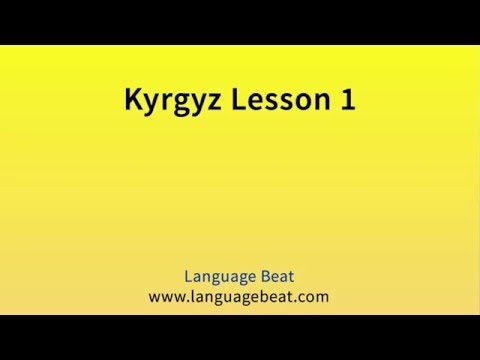 Learn Kyrgyz : Lessons 1 - 8 for Beginners