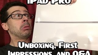 iPad Pro UNBOXING! (With Initial Impressions  and Q&A)