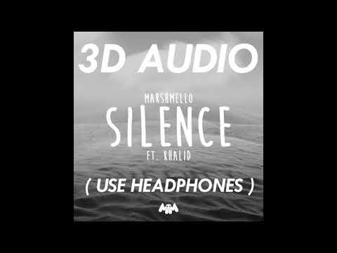 (3D AUDIO) SILENCE - MARSHMELLO FT. KHALID (USE HEADPHONES)