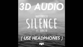 (3D AUDIO) SILENCE - MARSHMELLO FT. KHALID (USE HEADPHONES)