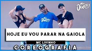 Mc Livinho - Hoje Eu Vou Parar Na Gaiola (Coreografia) Mix Dance