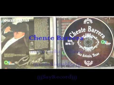 Chente Barrera ------- maria tacha y chona -----(((SayRecord))).