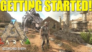 ARK: SCORCHED EARTH - GETTING STARTED! (PVP TRIBE LIFE) Ep.1