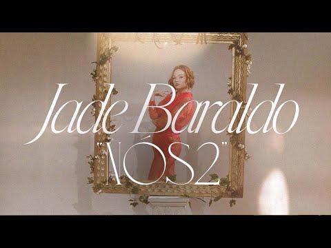 Jade Baraldo – Nós 2 (Letra)