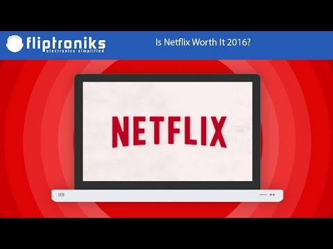 Is Netflix Worth It 2016?  Fliptroniks.com