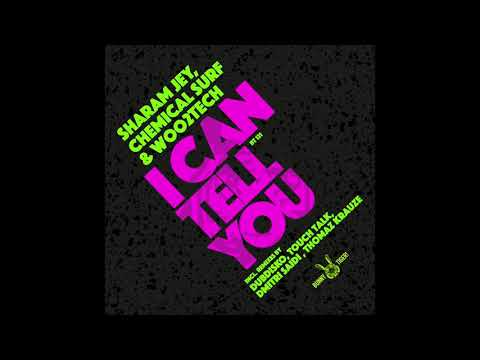 Sharam Jey, Chemical Surf & Woo2tech - I Can Tell You (Original Mix)
