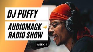 Dj Puffy - Audiomack Radio Show (Week 4)