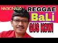 Goes Pang Lagu Bali Reggae GUSKOWI NASIONALIS Mp3 Cipt Goes Pang