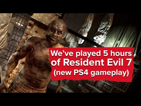 We've Played 5 Hours Of Resident Evil 7 - Here's What We Thought (plus New PS4 Gameplay)