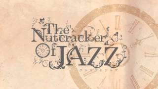 The Nutcracker of JAZZ -クルミワリジャズ- クラシックバレエの組曲で...
