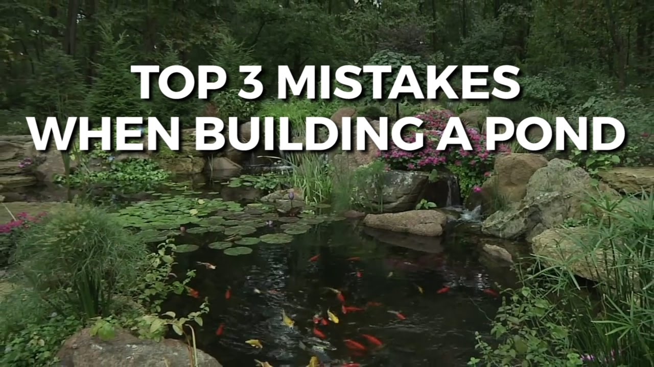 TOP 3 MISTAKES MADE WHEN BUILDING A POND - YouTube