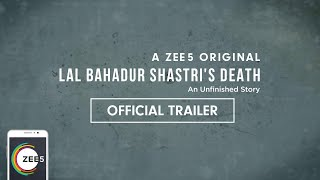 Lal Bahadur Shastri's Death | Official Trailer | A ZEE5 Original | Premieres 15th August on ZEE5