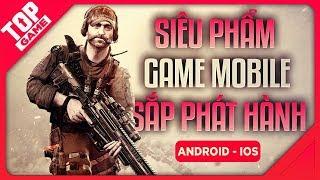 [Topgame] Top Siêu Phẩm Game Mobile Hay Nhất Sắp Phát Hành 2019