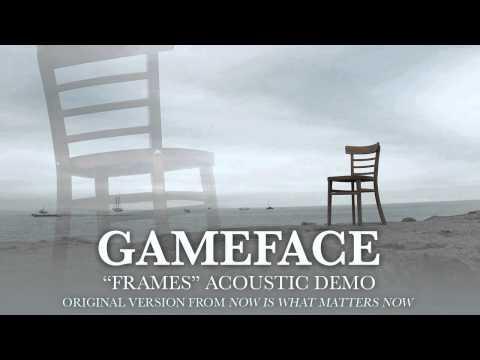 Gameface - Frames (Acoustic Demo)