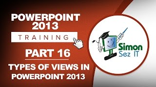 PowerPoint 2013 for Beginners Part 16: Slides Sorter View, Notes Page View, and Reading View
