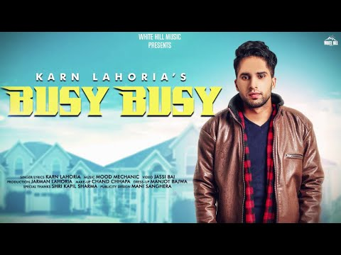 Busy Busy (Full Song) Karn Lahoria | New Punjabi song 2018 | White Hill Music