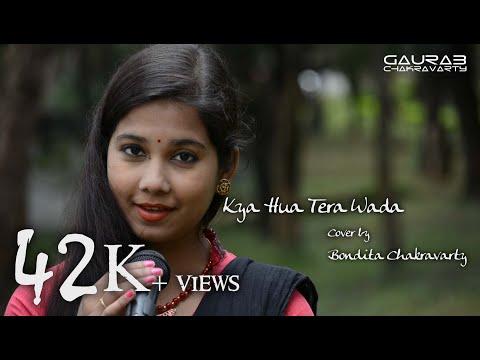 Kya Hua Tera Wada ft. Bondita [GJC Cover]