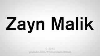 How To Pronounce Zayn Malik