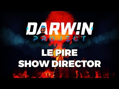 DARWIN PROJECT - Le Pire Show Director !