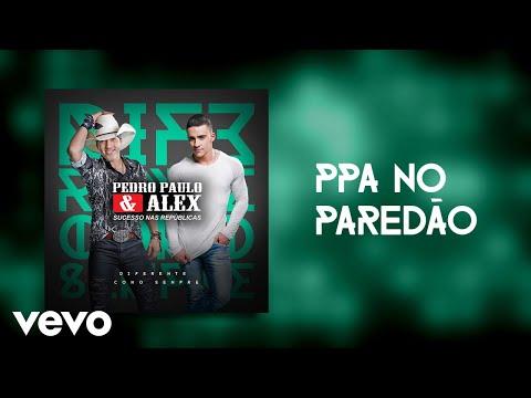 Pedro Paulo & Alex - PPA no Paredão (Pseudo Video)