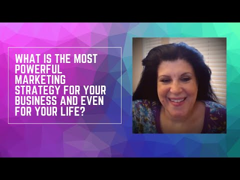 What is the most powerful Marketing Strategy for Your Business and Even for Your Life?