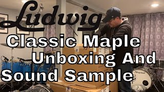 Ludwig Classic Maple Unboxing And Sound Sample (HQ Audio Multiple Tunings)