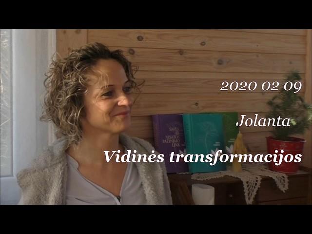 2020 02 09 Jolanta. VIDINĖS TRANSFORMACIJOS