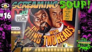 Screaming Soup! Deadwest Screams at The Thing With Two Heads!