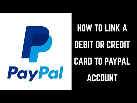 How to Link a Debit Card or Credit Card to PayPal Account - YouTube