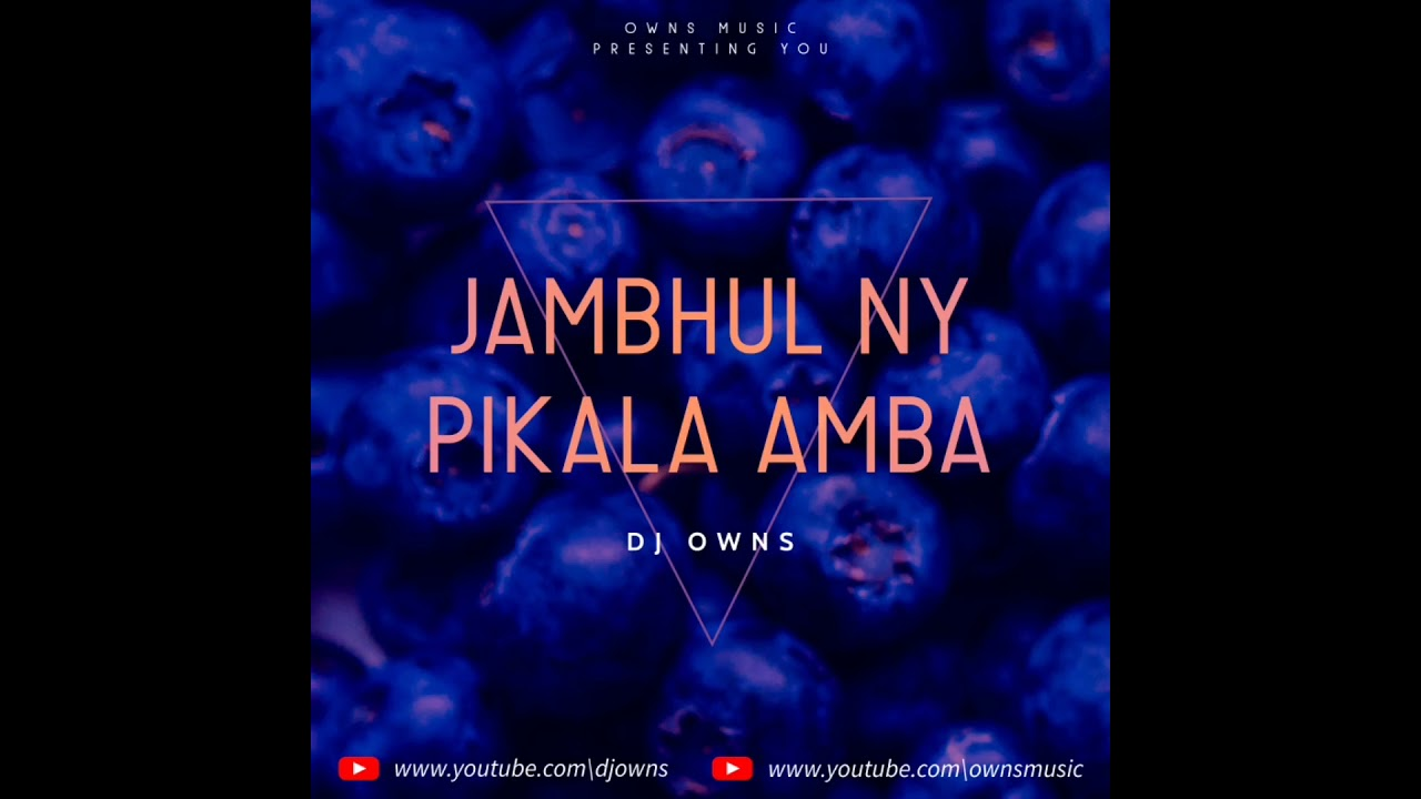 Jambhul Ny Pikala Amba - Dj OWNS