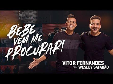 Vitor Fernandes Ft Wesley Safadão - Bebe Vem Me Procurar