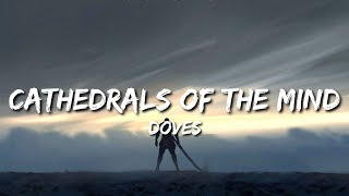 Doves - cathedrals of the minds (Lyrics)