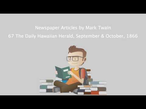 Newspaper Articles by Mark Twain - 67 The Daily Hawaiian Herald, September & October, 1866.mp4
