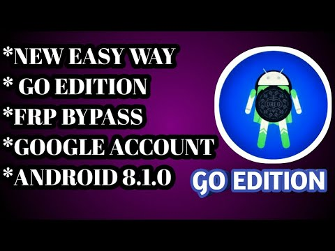 Android GO 8.0/8.1 Oreo FRP Bypass 2018 New Easy Way