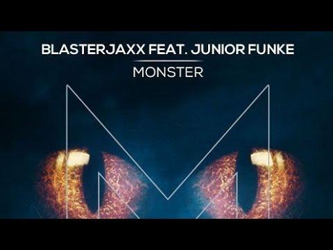 Blasterjaxx Feat. Junior Funke - Monster (Extended Mix)