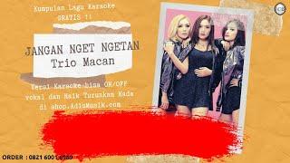 Download JANGAN NGET NGETAN - TRIO MACAN Karaoke Tanpa Vokal