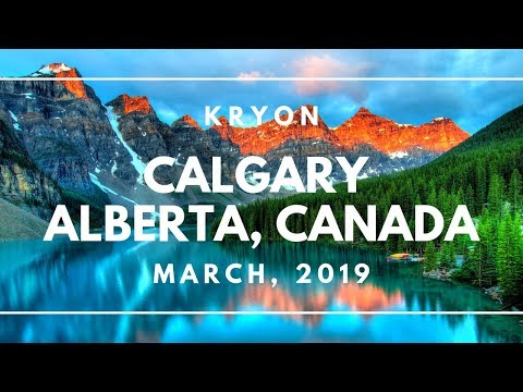 💖 KRYON channelings from March 2019 | Calgary, Alberta, Canada