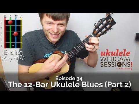 Ukulele Webcam Sessions (Ep.34) - The 12 Bar Ukulele Blues (Part 2)