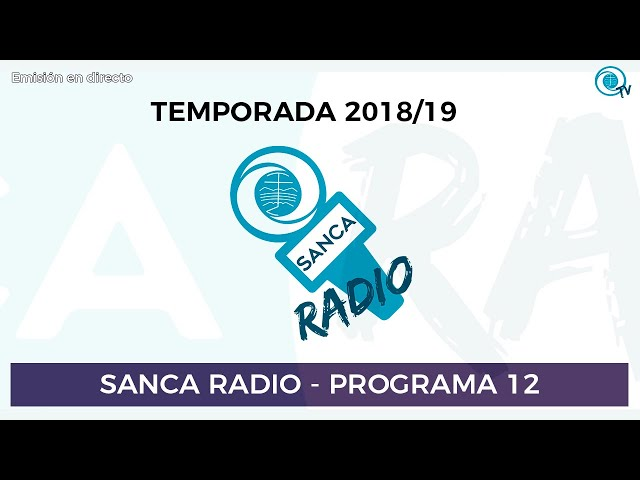 [SancaRadio] Programa 12 - Temporada 2018/19
