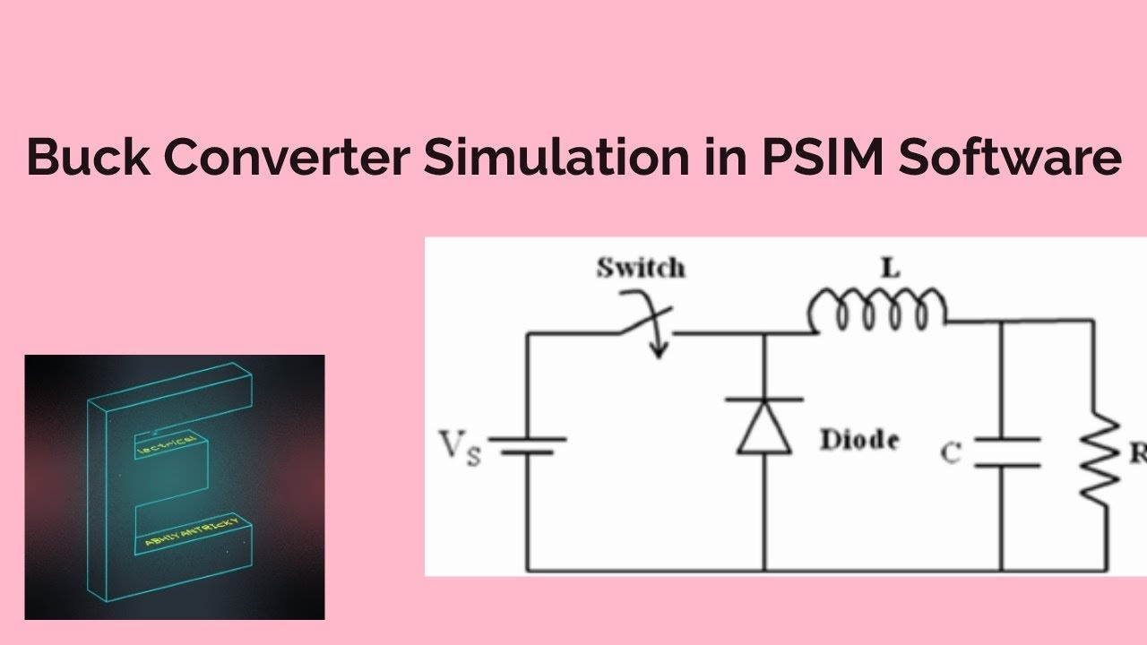 Buck Converter Design Formulae And Simulation Using Psim Software