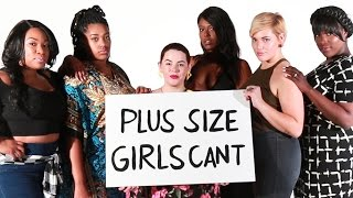 Things Plus-Size Girls Can't Do